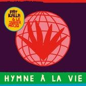 Hymne à la vie von Pat Kalla