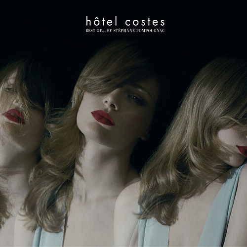 Hôtel Costes Best of…by Stéphane Pompougnac by Various Artists