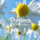 Primavera - Selected by José Maria Ramon von Various Artists