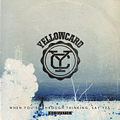 When You're Through Thinking, Say Yes (Acoustic) de Yellowcard