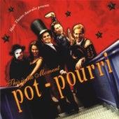 This is the Moment de Potpourri