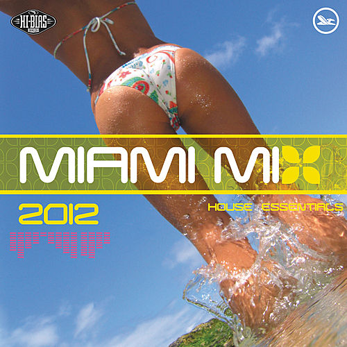 Hi-Bias: Miami Mix 2012 House Essentials by Various Artists