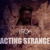 Acting Strange de I-Roy