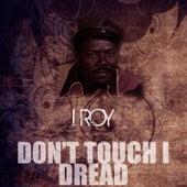 Don't Touch I Dread de I-Roy