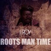 Roots Man Time de I-Roy