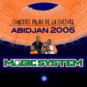 Concert Palais de la Culture Abidjan 2005 (Live) de Magic System