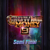 Show Me the Money 9 Semi Final by Various Artists