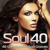 Soul 40 (40 Contemporary Soul Grooves) by Various Artists