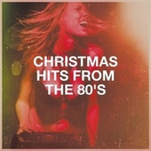 Christmas Hits from the 80's by Christmas Hits