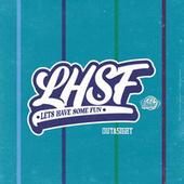 LHSF (Let's Have Some Fun) von Outasight