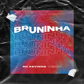 Bruninha (feat. Tierry) by Mc Kevinho