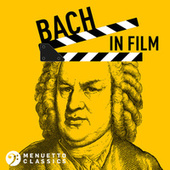 Bach in Film by Various Artists
