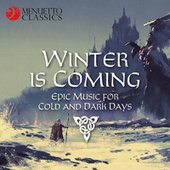 Winter is Coming: Epic Music for Cold and Dark Days! von Various Artists