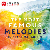 The Most Famous Melodies in Classical Music by Various Artists