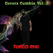 Covers  Cumbia, Vol. 3 (Cover) by Turco Rmx