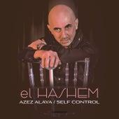 Azez Alaya / Self Control by Hashem