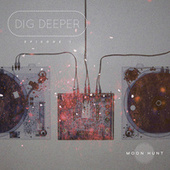 Dig Deeper Episode 1 by Various Artists