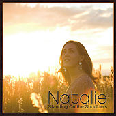 Natalie: Standing On the Shoulders by Natalie Young