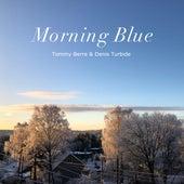 Morning Blue von Tommy Berre