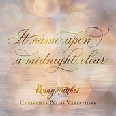 It Came Upon a Midnight Clear (Christmas Piano Variations) von Ronny Matthes