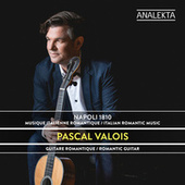 Napoli 1810: Italian Romantic Music von Pascal Valois