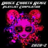 Dance Charts Remix Playlist Compilation 2020.2 von Various Artists
