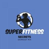 Secrets (Workout Mix) von Super Fitness