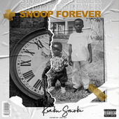 Snoop Forever by Kweku Smoke