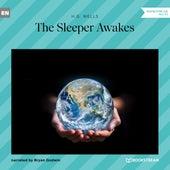 The Sleeper Awakes (Unabridged) von H.G. Wells