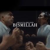 Bismillah by Ajid G.E.T