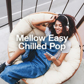 Mellow Easy Chilled Pop de Various Artists