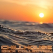 Chillhouse Ibiza Collection by Various Artists
