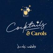 Cocktails & Carols von Derek Webb