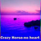 No Heart de Crazy Horse