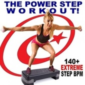 The Power Step Workout 140+ Extreme Step Bpm - 32 Ct Squared) (The Best Epic Motivation Uptempo Aerobic & Step Music) van Various Artists