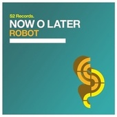 Robot von Now O Later