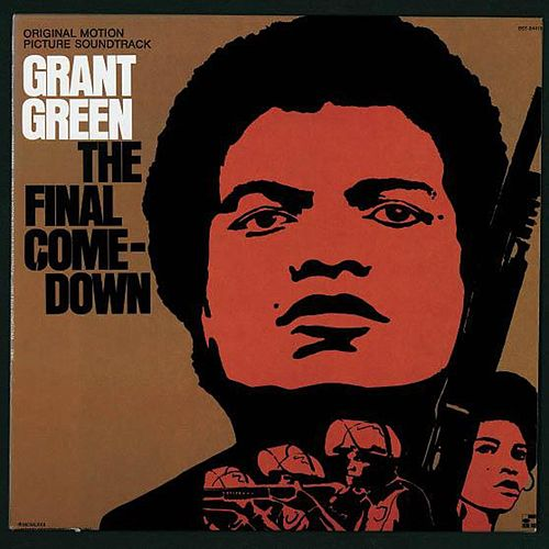The Final Comedown by Grant Green
