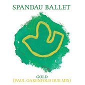 Gold (Paul Oakenfold Dub Mix) von Spandau Ballet