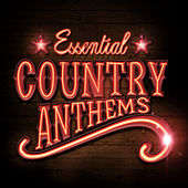 Essential Country Anthems by Various Artists