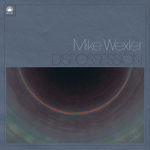 Dispossession by Mike Wexler