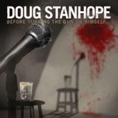 Before Turning The Gun On Himself... de Doug Stanhope