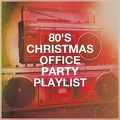 80's Christmas Office Party Playlist by 80er