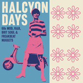 Halcyon Days: 60s Mod, R&B, Brit Soul & Freakbeat Nuggets by Various Artists