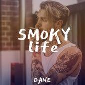 Smoky Life by Dane