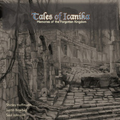 Tales of Icanika : Memories of the Forgotten Kingdom by Various Artists