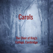 Carols by The Choir of King's College, Cambridge von Cambridge Choir Of King's College