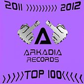 2011-2012 (Arkadia Records Top 100) by Various Artists