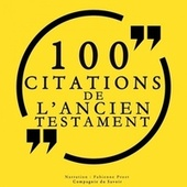100 citations de l'Ancien Testament (Collection 100 citations) von The Bible