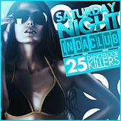 Saturday Night - in Da Club (25 Dancefloor Killers) de Various Artists