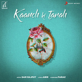 Kaanch Ki Tarah by Sam Rajput